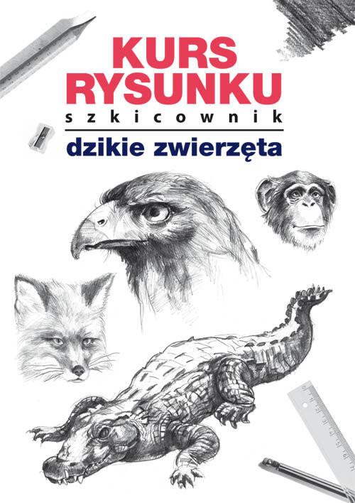 okładka Kurs rysunku Szkicownik Dzikie zwierzętaksiążka |  | Mateusz  Jagielski