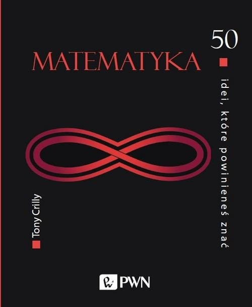 okładka 50 idei, które powinieneś znać Matematykaksiążka      Crilly Tony