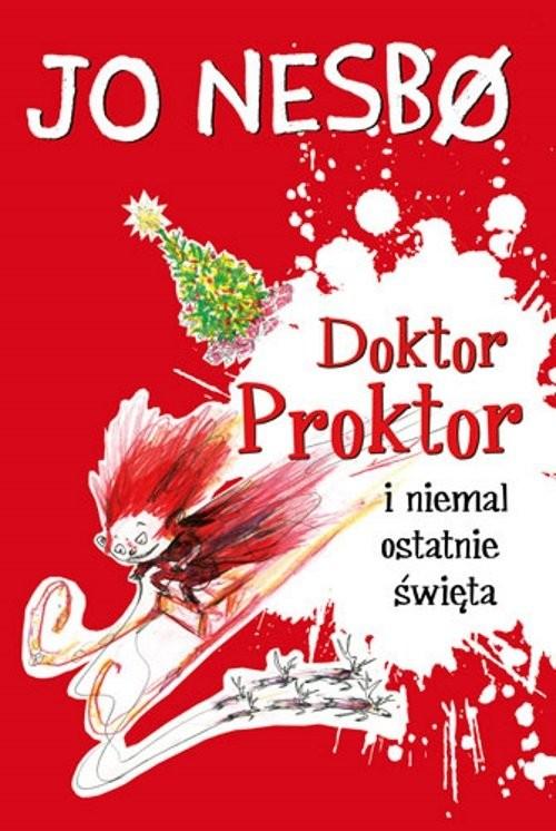 okładka Doktor Proktor i niemal ostatnie świętaksiążka      Jo Nesbø