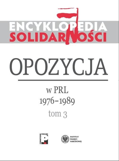 okładka Encyklopedia Solidarności Opozycja w PRL 1976–1989 Tom 3książka |  |