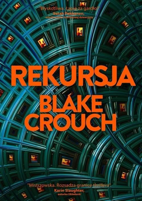 okładka Rekursjaksiążka      Blake Crouch