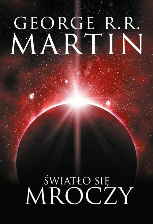 okładka Światło się mroczyksiążka      George R.R. Martin