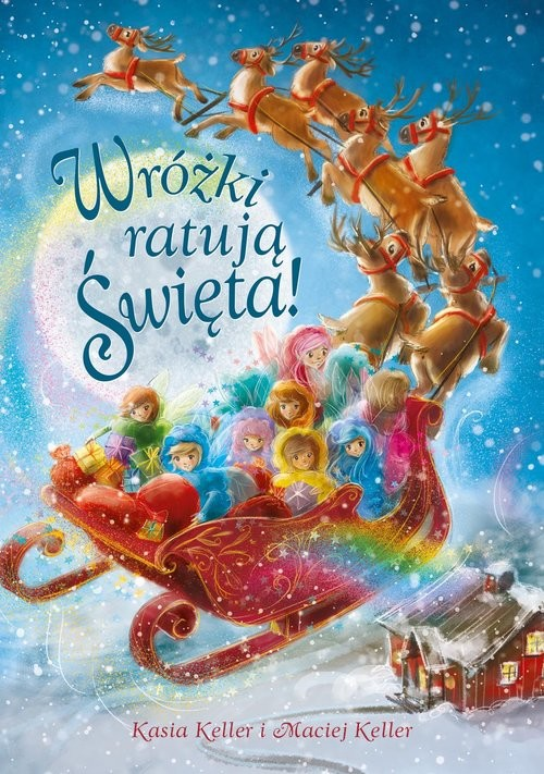 okładka Wróżki ratują świętaksiążka |  | Katarzyna Keller, Maciej Keller