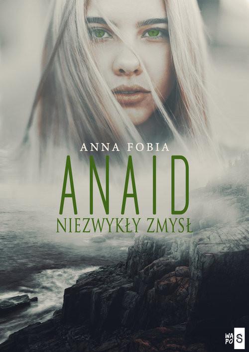 okładka Anaid Niezwykły zmysłksiążka      Anna Fobia