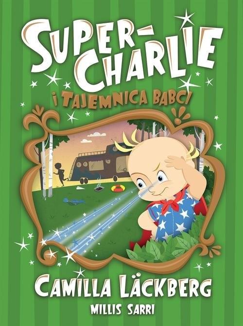 okładka Super-Charlie i tajemnica babciksiążka |  | Camilla Läckberg