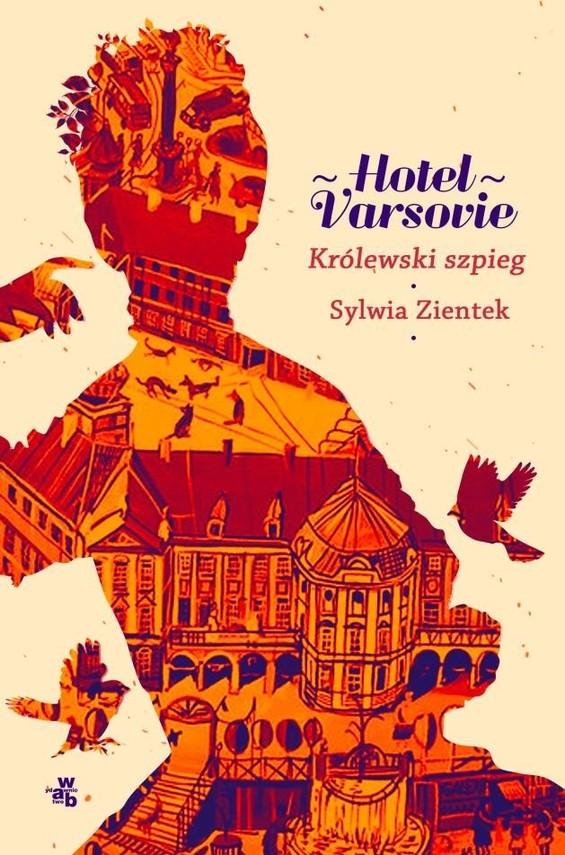 okładka HOTEL VARSOVIE Królewski szpieg Tom 3 książka      Sylwia Zientek