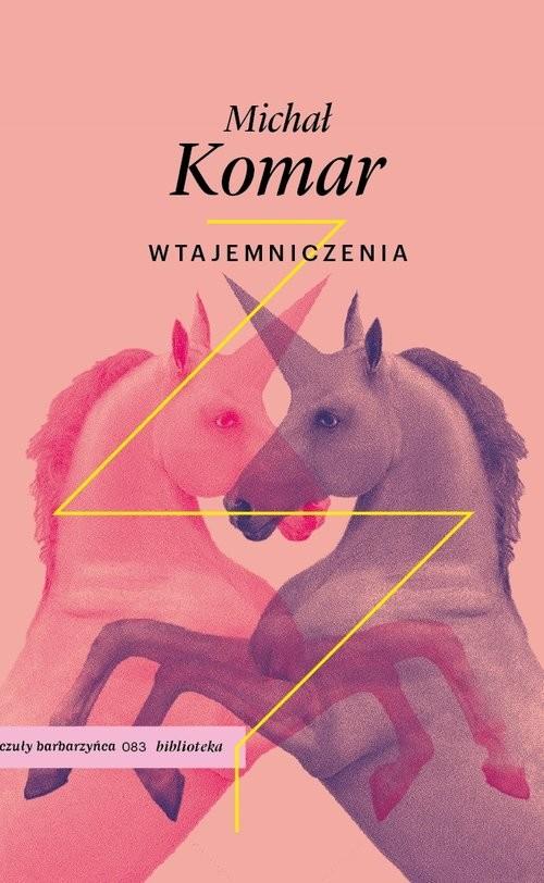 okładka Wtajemniczeniaksiążka      Michał Komar