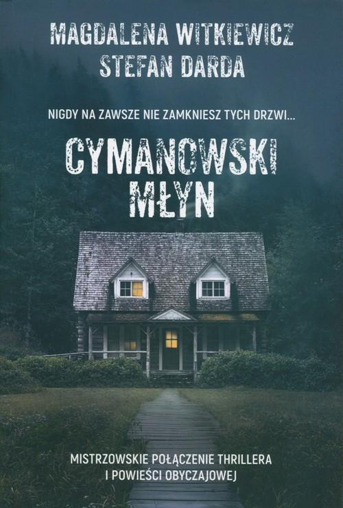 okładka Cymanowski Młyn Wielkie Literyksiążka |  | Magdalena Witkiewicz, Stefan Darda