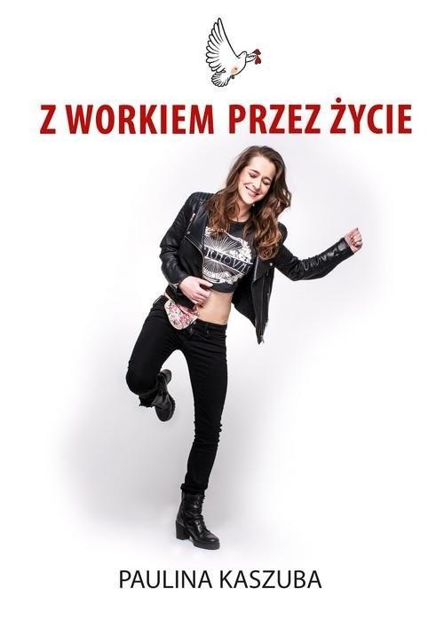 okładka Z workiem przez życieksiążka |  | Kaszuba Paulina