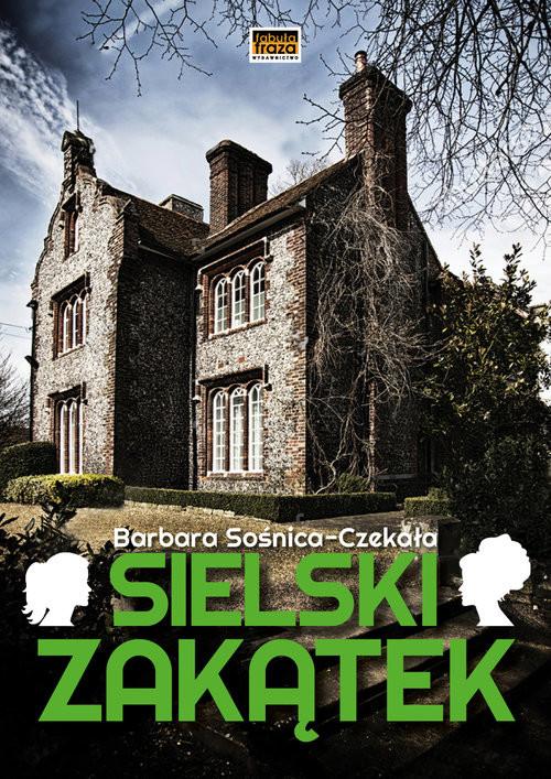 okładka Sielski Zakątekksiążka |  | Sośnica-Czekała Barbara