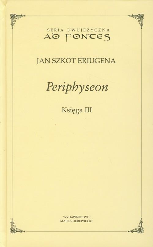 okładka Periphyseon Księga 3książka |  | Jan Szkot Eriugena