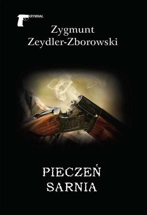 okładka Pieczeń sarniaksiążka |  | Zygmunt Zeydler-Zborowski