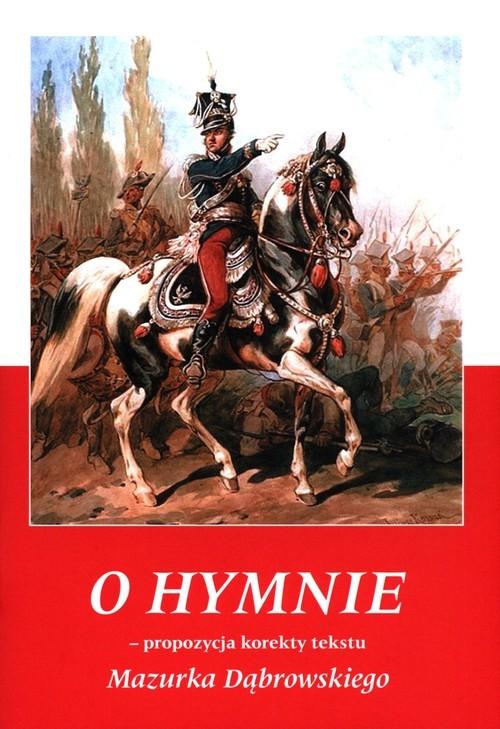 okładka O Hymnie Propozycja korekty tekstu Mazurka Dąbrowskiegoksiążka      Stanisław Kostka Szymański