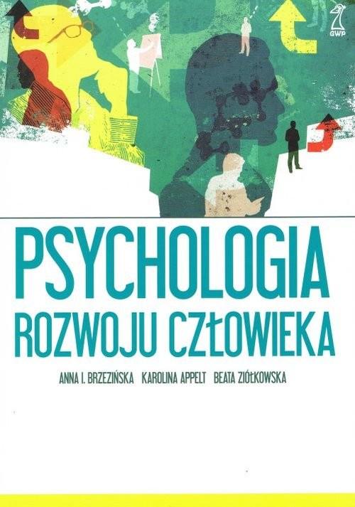okładka Psychologia rozwoju człowiekaksiążka      I. A. Brzezińska, B. Ziółkowska, Karolina Appelt