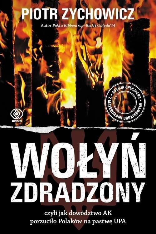 okładka Wołyń zdradzony czyli jak dowództwo AK porzuciło Polaków na pastwę UPAksiążka |  | Piotr Zychowicz
