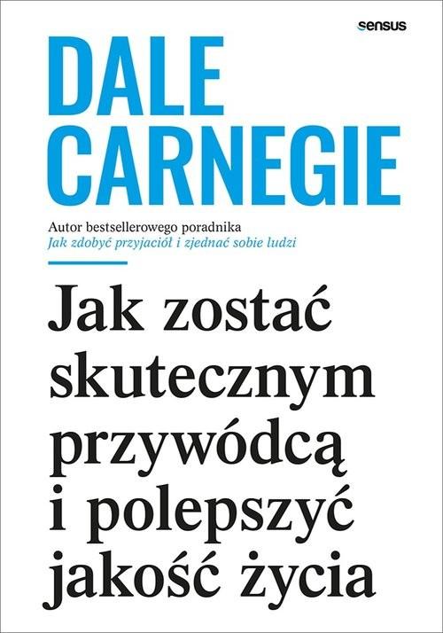 okładka Jak zostać skutecznym przywódcą i polepszyć jakość życiaksiążka |  | Dale Carnegie