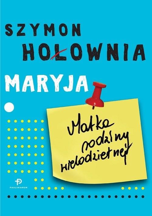 okładka Maryja Matka rodziny wielodzietnejksiążka      Szymon Hołownia