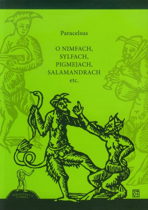 okładka O nimfach, sylfach, pigmejach salamandrach etcksiążka      Paracelsus
