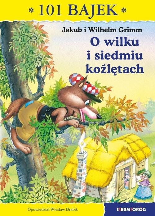 okładka O wilku i siedmiu koźlętach 101 bajekksiążka |  | Jakub i Wilhelm Grimm