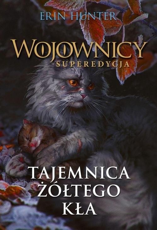 okładka Tajemnica Żółtego Kła (Wojownicy. Superedycja III) Nowa Baśńksiążka      Erin Hunter