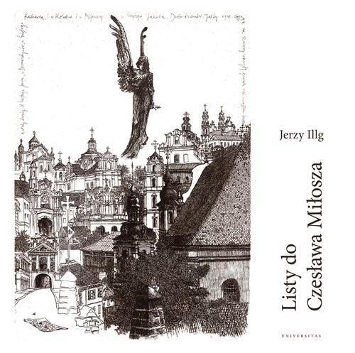 okładka Listy do Czesława Miłosza / Letters to Czesław Miłoszksiążka |  | Jerzy Illg