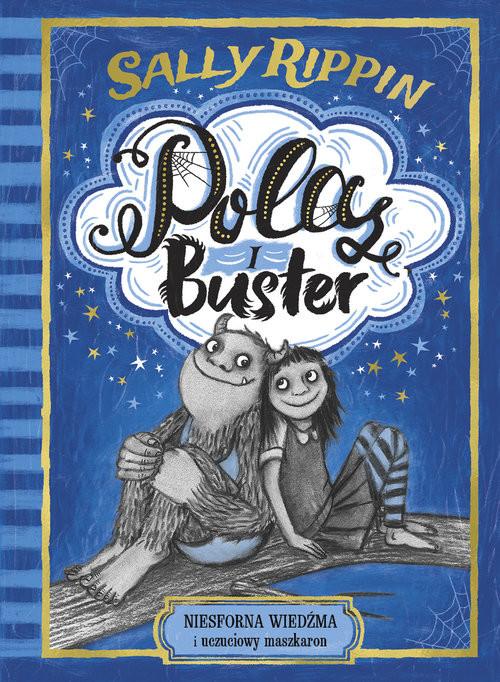 okładka Pola i Buster. Niesforna wiedźma i uczuciowy maszkaronksiążka |  | Rippin Sally
