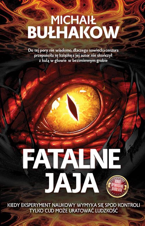 okładka Fatalne Jaja Diaboliadaksiążka |  | Michaił Bułhakow