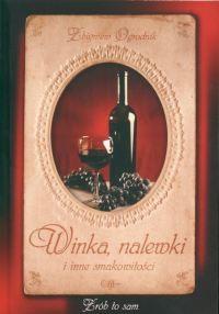 okładka Winka nalewki i inne smakowitościksiążka |  | Ogrodnik Zbigniew