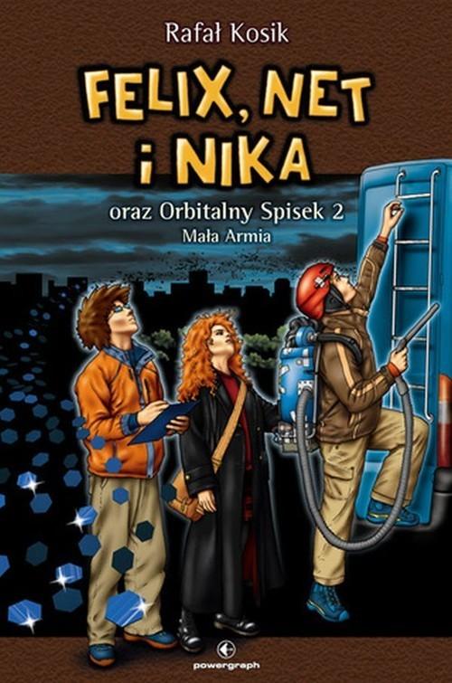 okładka Felix Net i Nika oraz Orbitalny Spisek 2 Mała Armia Tom 6książka |  | Rafał Kosik