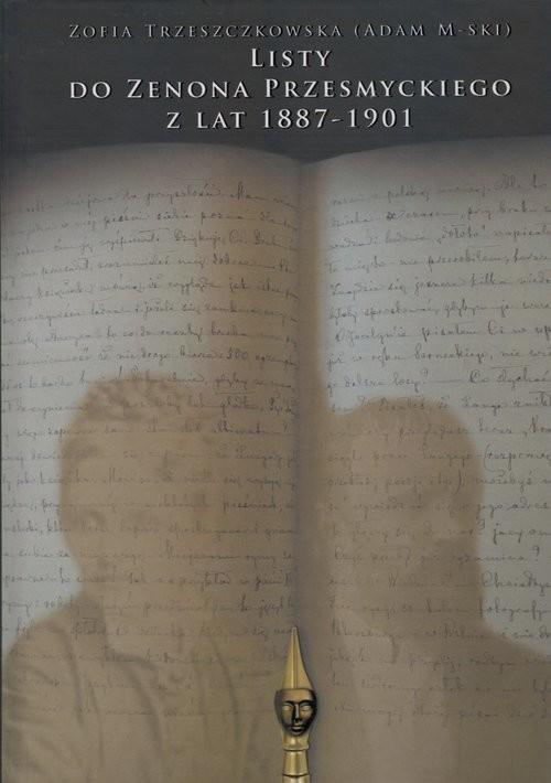 okładka Listy do Zenona Przesmyckiego z lat 1887-1901książka |  | Trzeszczkowska Zofia