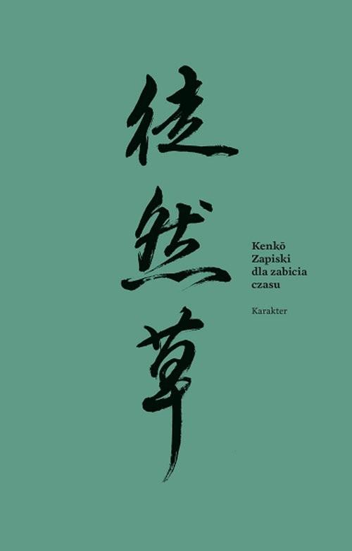 okładka Zapiski dla zabicia czasuksiążka |  | Yoshida Kenko