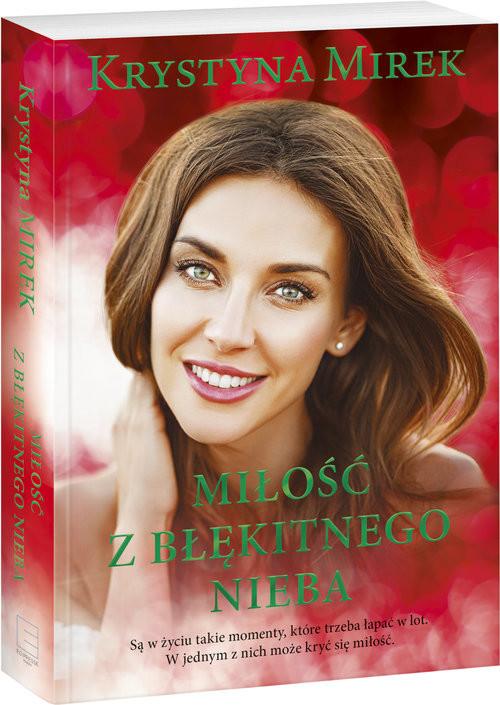 okładka Miłość z błękitnego nieba Wielkie Literyksiążka |  | Krystyna Mirek