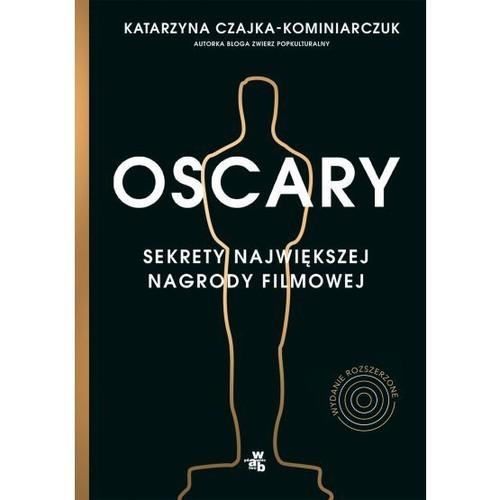 okładka Oscary Sekrety największej nagrody filmowejksiążka      Czajka-Kominiarczuk Katarzyna