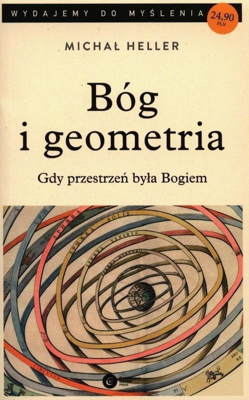 okładka Bóg i geometria Gdy przestrzeń była Bogiemksiążka      Michał Heller