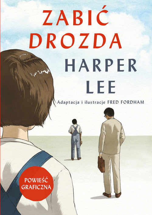 okładka Zabić drozda Powieść graficznaksiążka      Harper Lee, Fred Fordham