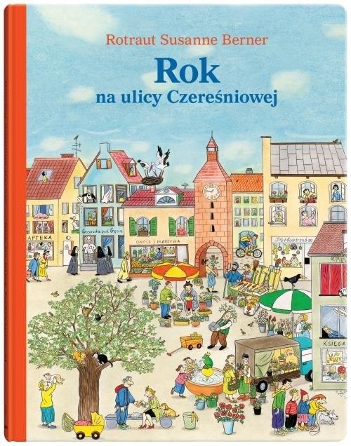 okładka Rok na ulicy Czereśniowejksiążka |  | Rotraut Susanne Berner