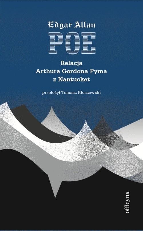 okładka Relacja Arthura Gordona Pyma z Nantucketksiążka      Edgar Allan Poe