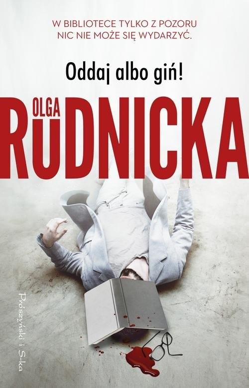 okładka Oddaj albo giń!książka |  | Olga Rudnicka