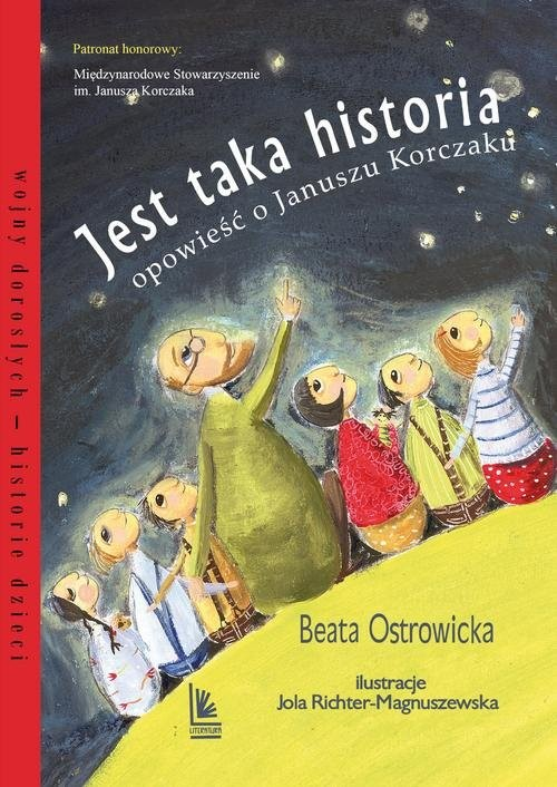 okładka Jest taka historia Opowieść o Januszu Korczakuksiążka      Beata Ostrowicka