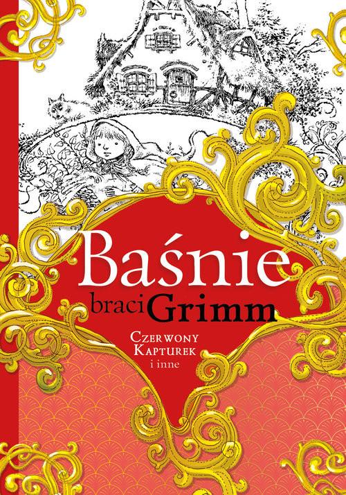 okładka Baśnie braci Grimm Czerwony Kapturek i inneksiążka |  | Jakub Grimm, Wilhelm Grimm