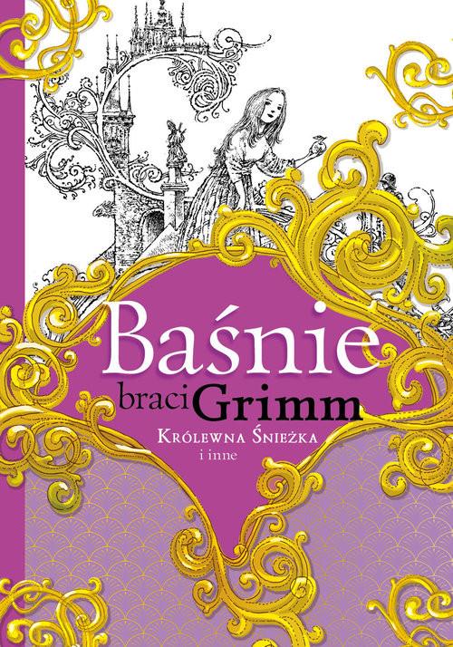 okładka Baśnie braci Grimm Królewna Śnieżka i inneksiążka |  | Jakub Grimm, Wilhelm Grimm