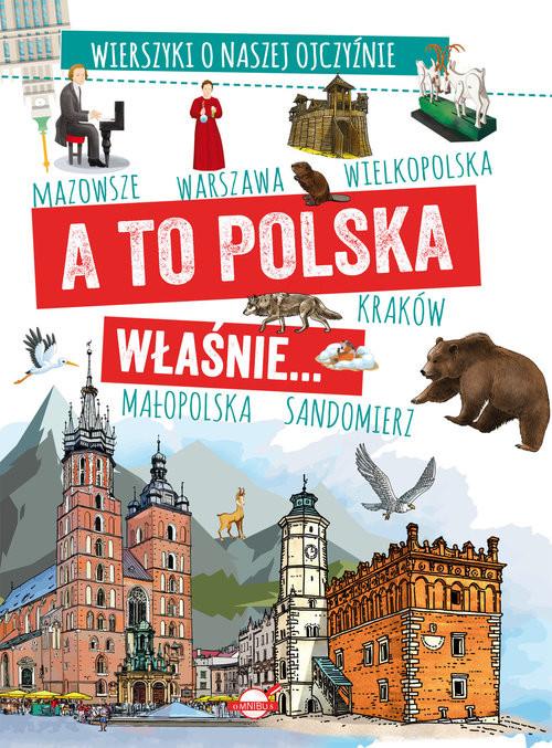 okładka A to Polska właśnie Wierszyki o naszej ojczyźnieksiążka      Agnieszka Nożyńska-Demianiuk