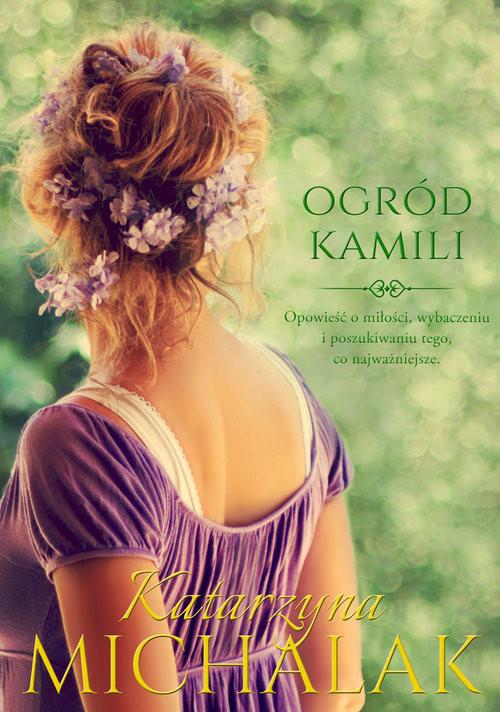 okładka Ogród Kamiliksiążka |  | Katarzyna Michalak
