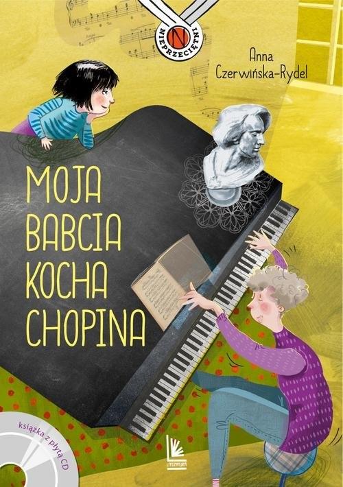 okładka Moja babcia kocha Chopinaksiążka |  | Anna Czerwińska-Rydel