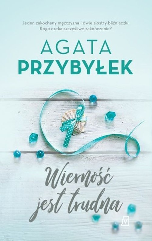 okładka Wierność jest trudnaksiążka      Agata Przybyłek