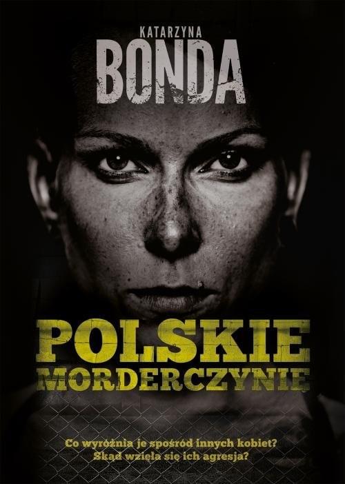 okładka Polskie morderczynieksiążka      Katarzyna Bonda