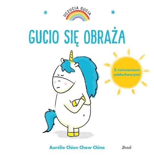 okładka Uczucia Gucia Gucio się obrażaksiążka |  | Aurelie Chien Chow Chine
