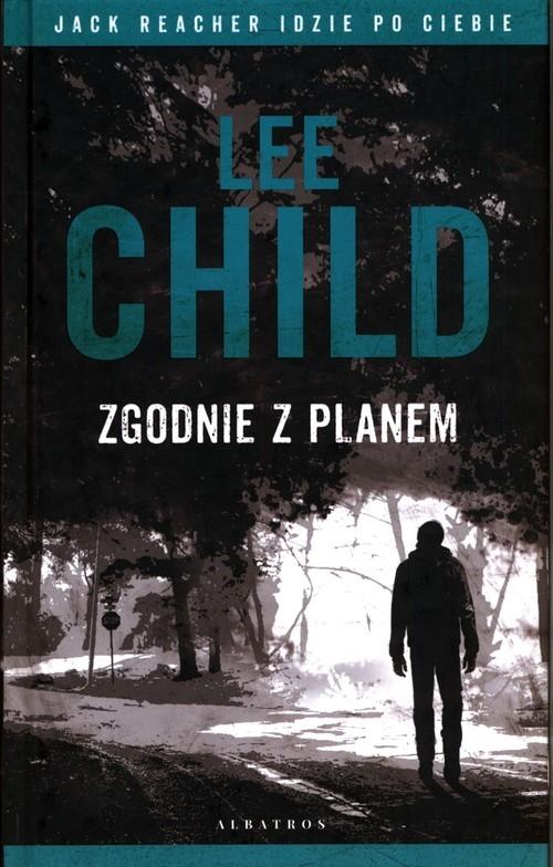 okładka Zgodnie z planem Jack Reacher idzie po ciebieksiążka |  | Lee Child