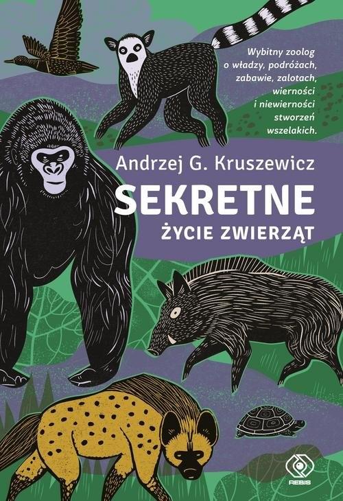 okładka Sekretne życie zwierzątksiążka      Andrzej G. Kruszewicz