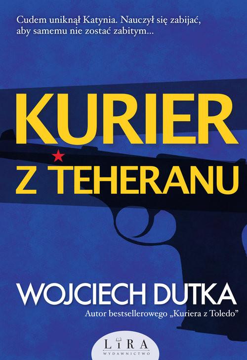 okładka Kurier z Teheranuksiążka |  | Wojciech Dutka